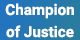 Champion of Justice